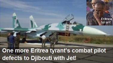 Once again, one morE member of the Eritrean Air Force has dumped Eritrea tyrant and sought asylum in neighboring Djibouti with style!